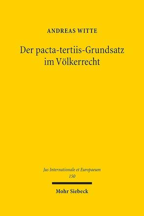 Der pacta-tertiis-Grundsatz im Völkerrecht von Witte,  Andreas