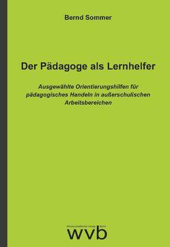 Der Pädagoge als Lernhelfer von Sommer,  Bernd