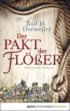 Der Pakt der Flößer von Dorweiler,  Ralf H