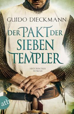 Der Pakt der sieben Templer von Dieckmann,  Guido