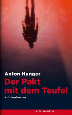 Der Pakt mit dem Teufel von Hunger,  Anton