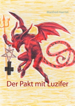 Der Pakt mit Luzifer von Haertel,  Manfred