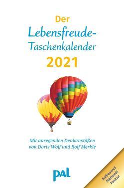 Der PAL-Lebensfreude-Taschenkalender 2021 von Merkle,  Rolf, Wolf,  Doris