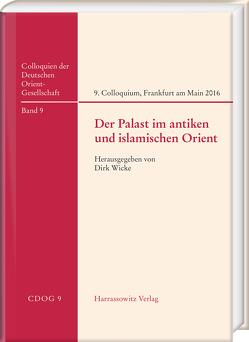 Der Palast im antiken und islamischen Orient von Wicke,  Dirk