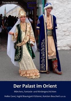 Der Palast im Orient von Baumgart-Fütterer,  Ingrid, Beuchert,  Karsten, Gewi,  Heike