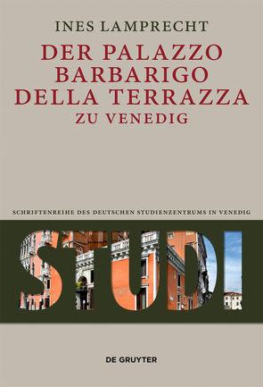 Der Palazzo Barbarigo della Terrazza zu Venedig von Lamprecht,  Ines
