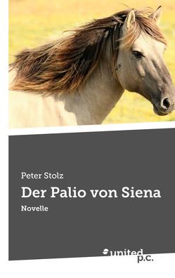 Der Palio von Siena von Stolz,  Peter