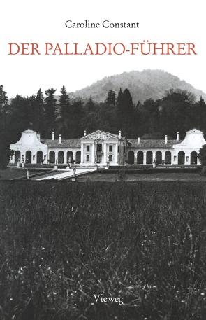 Der Palladio-Führer von Constant,  Caroline, Palladio,  Andrea