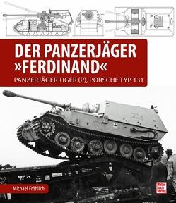 Der Panzerjäger Ferdinand von Fröhlich,  Michael
