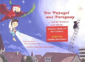 Der Papagei aus Paraguay … und die Tonleiter zum Mond von Maus,  Christoph
