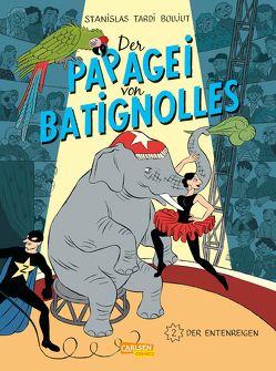 Der Papagei von Batignolles 2: Der Entenreigen von Boujut,  Michel, Pröfrock,  Ulrich, Stanislas, Tardi,  Jacques