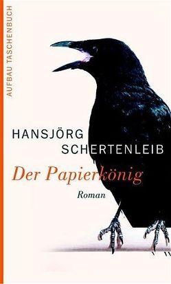 Der Papierkönig von Schertenleib,  Hansjörg