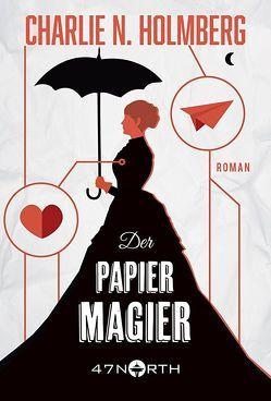 Der Papiermagier von Holmberg,  Charlie N., Schuhmacher,  Nadja