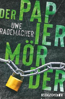 Der Papiermörder von Rademacher,  Uwe
