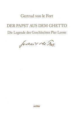 Der Papst aus dem Ghetto von Gerl-Falkovitz,  Hanna-Barbara, Harand,  Gundula, von le Fort,  Gertrud