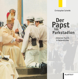 Der Papst im Parkstadion von Schmitt,  Christopher