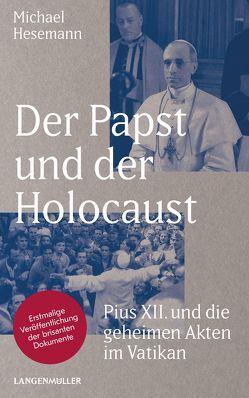 Der Papst und der Holocaust von Hesemann,  Michael