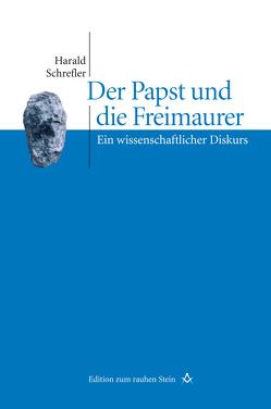Der Papst und die Freimaurer von Schrefler,  Harald