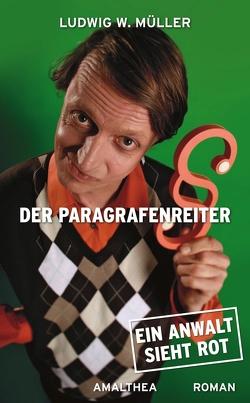 Der Paragrafenreiter von Müller,  Ludwig W.