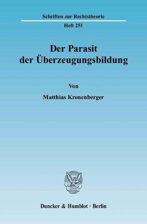 Der Parasit der Überzeugungsbildung. von Kronenberger,  Matthias