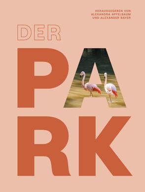 Der Park von Apfelbaum,  Alexandra, Bayer,  Alexander, Sadrowski,  Daniel
