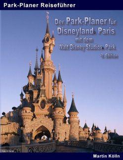 Der Park-Planer für Disneyland Paris mit dem Walt Disney Studios Park – 3. Edition von Kölln,  Martin