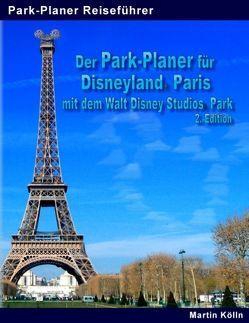 Der Park-Planer für Disneyland Paris mit dem Walt Disney Studios Park von Kölln,  Martin