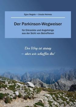 Der Parkinson-Wegweiser von Heimes,  Ulla, Negele,  Egon
