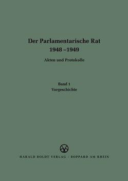 Der Parlamentarische Rat 1948-1949 / Vorgeschichte von Wagner,  Johannes Volker