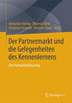 Der Partnermarkt und die Gelegenheiten des Kennenlernens von Häring,  Armando, Klein,  Thomas, Stauder,  Johannes, Stoye,  Kristian