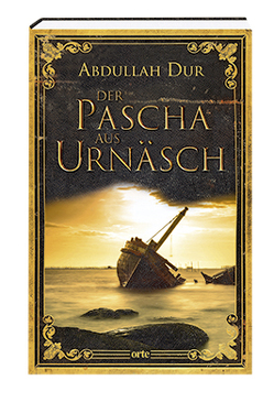 Der Pascha aus Urnäsch von Dur,  Abdullah