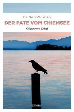 Der Pate vom Chiemsee von von Wilk,  Heinz