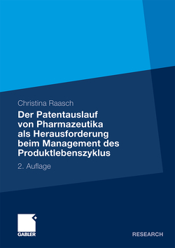Der Patentauslauf von Pharmazeutika als Herausforderung beim Management des Produktlebenszyklus von Raasch,  Christina