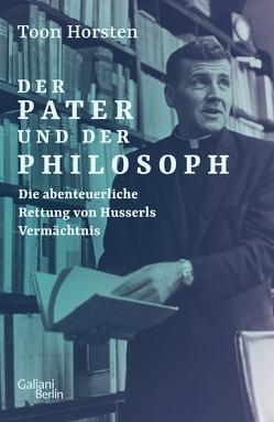 Der Pater und der Philosoph von Horsten,  Toon, Müller-Haas,  Marlene
