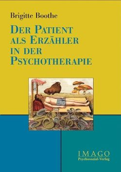 Der Patient als Erzähler in der Psychotherapie von Boothe,  Brigitte