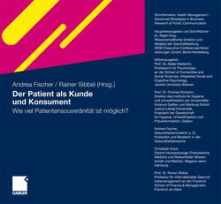 Der Patient als Kunde und Konsument von Fischer,  Andrea, Sibbel,  Rainer