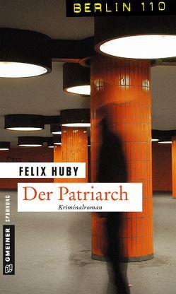 Der Patriarch von Huby,  Felix