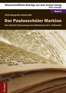Der Paulusschüler Markion von Röhl,  Ulrike Margarethe Salome