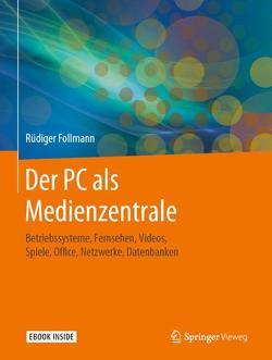 Der PC als Medienzentrale von Follmann,  Rüdiger
