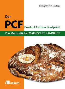 Der PCF – Die Methodik bei Märkisches Landbrot von Deinert,  Christoph, Pape,  Jens