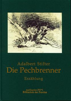 Der Pechbrenner von Lachinger,  Johann, Stifter,  Adalbert