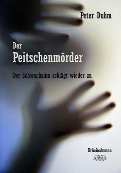 Der Peitschenmörder – Großdruck von Duhm,  Peter