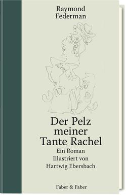 Der Pelz meiner Tante Rachel von Ebersbach,  Hartwig, Federman,  Raymond