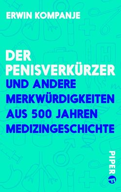 Der Penisverkürzer von Kompanje,  Erwin J. O., Schweikart,  Eva