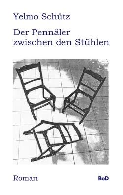 Der Pennäler zwischen den Stühlen von Schütz,  Yelmo