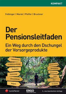 Der Pensionsleitfaden von Bruckner,  Martin, Felbinger,  Ralph, Marek,  Erika, Pfeffer,  Bernhard