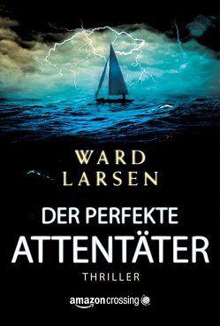 Der perfekte Attentäter von Larsen,  Ward, Schrader-Prinz,  Bärbel
