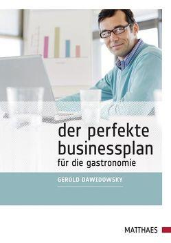 Der perfekte Businessplan für die Gastronomie von Dawidowsky,  Gerold