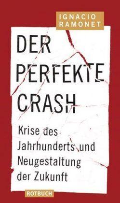Der perfekte Crash von Maass,  Hans J, Ramonet,  Ignacio