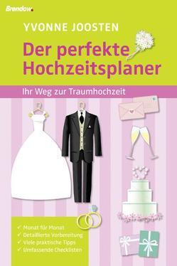Der perfekte Hochzeitsplaner von Joosten,  Yvonne